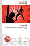Unwind - Lambert M. Surhone, Mariam T. Tennoe, Susan F. Henssonow