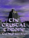The Crystal Throne - Kathryn Sullivan