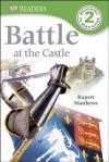 DK Readers: Battle at the Castle - Rupert Matthews