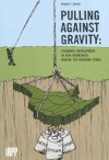 Pulling Against Gravity: Economic Development in New Brunswick during the McKenna Years - Donald J. Savoie