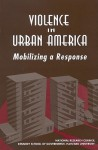 Violence in Urban America: Mobilizing a Response - National Research Council, Harvard University