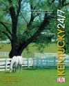 Kentucky 24/7: 24 Hours. 7 Days. Extraordinary Images of One Week in Kentucky. - Rick Smolan, David Elliot Cohen