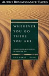 Wherever You Go, There You Are: Mindfulness Meditation in Everyday Life (Audio) - Jon Kabat-Zinn
