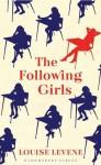 The Following Girls - Louise Levene