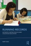 Running Records: Authentic Instruction in Early Childhood Education - Mary Shea