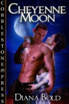 Cheyenne Moon - Diana Bold