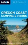 Spotlight Oregon Coast Camping, Hiking and Fishing (Moon Handbooks) - Sean Patrick Hill, Craig Schuhmann, Tom Stienstra