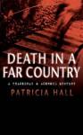 Death In A Far Country - Patricia Hall, Michael Tudor Barns