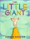 The Little Giant - Sergio Ruzzier