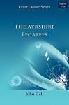 The Ayrshire Legatees - John Galt