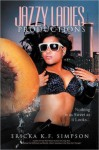 Jazzy Ladies Productions: Nothing is as Sweet as it Looks - Ericka K.F. Simpson