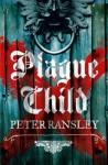 Plague Child - Peter Ransley
