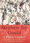 I Have Landed - Stephen Jay Gould