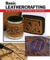 Basic Leathercrafting: All the Skills and Tools You Need to Get Started - Elizabeth Letcavage