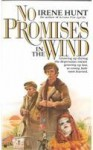 No Promises in the Wind - Irene Hunt