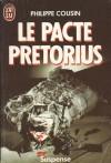 le pacte prétorius - Philippe Cousin