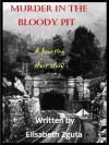 Murder in the Bloody Pit - Elisabeth Zguta