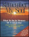 Remember My Soul: What To Do In Memory Of A Loved One - Lori Palatnik