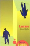 Lacan: A Beginner's Guide - Lionel Bailly