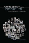 Anthropology and the Individual: A Material Culture Perspective - Daniel Miller
