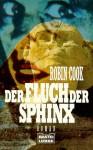 Der Fluch der Sphinx - Robin Cook