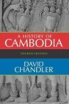 A History of Cambodia - David Chandler