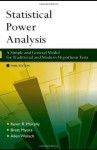 Statistical Power Analysis: A Simple and General Model for Traditional and Modern Hypothesis Tests, Third Edition - Kevin Murphy, Brett Myors, Allen Wolach