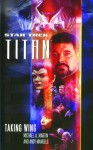 Star Trek: Titan #1: Taking Wing: Taking Wing - Michael A. Martin, Andy Mangels