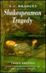 Shakespearean Tragedy: Lectures On Hamlet, Othello, King Lear, Macbeth - A.C. Bradley