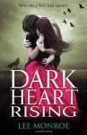 Dark Heart Rising - Lee Monroe