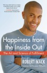 Happiness from the Inside Out: The Art and Science of Fulfillment - Robert L. Mack, Vanessa Williams