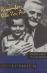 Remember Who You Are: Stories about Being Jewish - Esther Hautzig