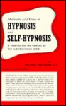 Methods and Use of Hypnosis and Self-Hypnosis - Bernard Hollander