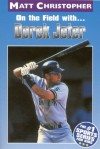 On the Field with...Derek Jeter (Matt Christopher Sports Bio Bookshelf) - Matt Christopher