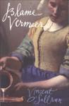 Blame Vermeer - Vincent O'Sullivan