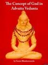 The Concept of God in Advaita Vedanta - Swami Bhaskarananda