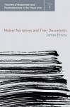 Master Narratives and their Discontents (Theories of Modernism and Postmodernism in the Visual Arts) - James Elkins, Anna S. Arnar