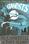 Ghosts - Paul Dowswell, Tony Allan