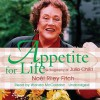 Appetite for Life: The Biography of Julia Child - No'l Riley Fitch, Wanda McCaddon