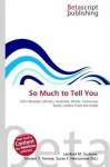 So Much to Tell You - Mariam T. Tennoe, Lambert M. Surhone, John Marsden