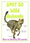 Spot 50 Wild Animals - Sally Morgan