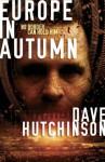 Europe in Autumn - Dave Hutchinson