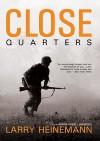 Close Quarters [UNABRIDGED] - Larry Heinemann