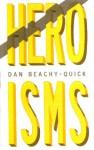 Heroisms - Dan Beachy-Quick