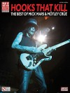 Hooks That Kill: The Best of Mick Mars & Motley Crue - Mark Weiss, Mick Mars
