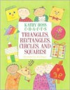 Kathy Ross Crafts Triangles, Rectangles, Circles and Squares - Kathy Ross, Jan Barger, Jan Barger Cohen