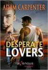 Desperate Lovers - Adam Carpenter