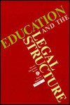 Education and the Legal Structure - David L. Kirp, James Allen, Mary Bane, Richard Berkman, Michael Timpane, Jerome Murphy