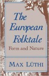 The European Folktale: Form and Nature - Max Luthi, John D. Niles