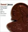 Sweet Jesus: Poems About the Ultimate Icon - Denise Duhamel